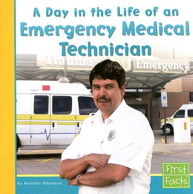 A Day in the Life of an Emergency Medical Technician By Adamson, Heather